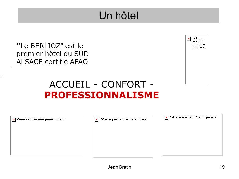 ACCUEIL - CONFORT - PROFESSIONNALISME