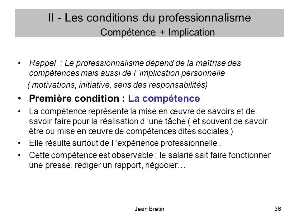 II - Les conditions du professionnalisme Compétence + Implication