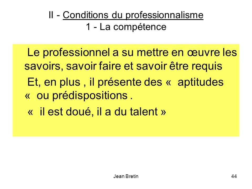 II - Conditions du professionnalisme 1 - La compétence
