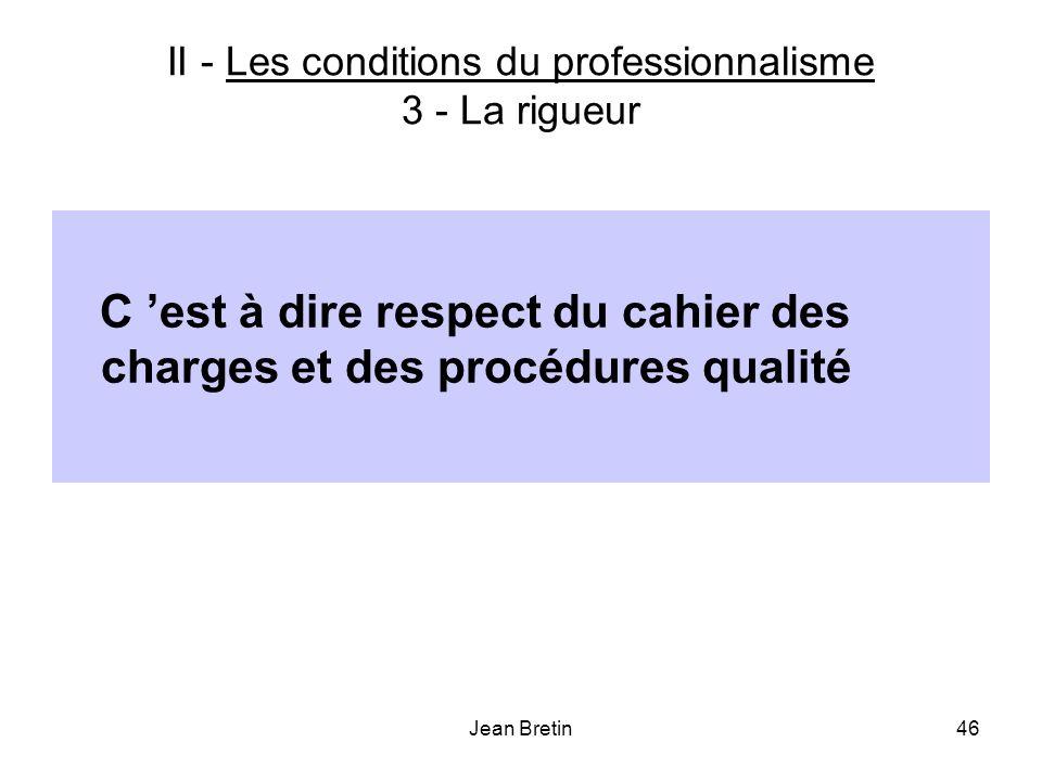 II - Les conditions du professionnalisme 3 - La rigueur