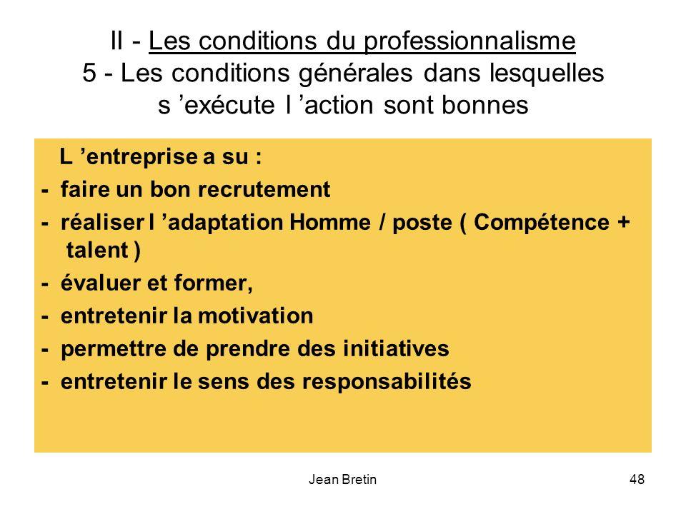 II - Les conditions du professionnalisme 5 - Les conditions générales dans lesquelles s 'exécute l 'action sont bonnes