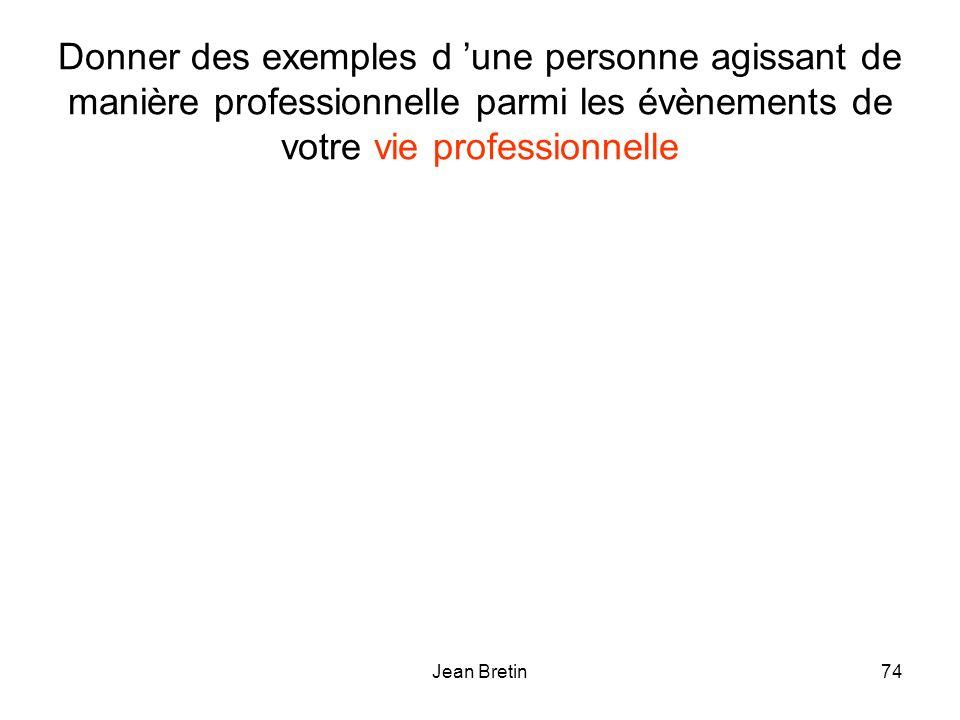 Donner des exemples d 'une personne agissant de manière professionnelle parmi les évènements de votre vie professionnelle
