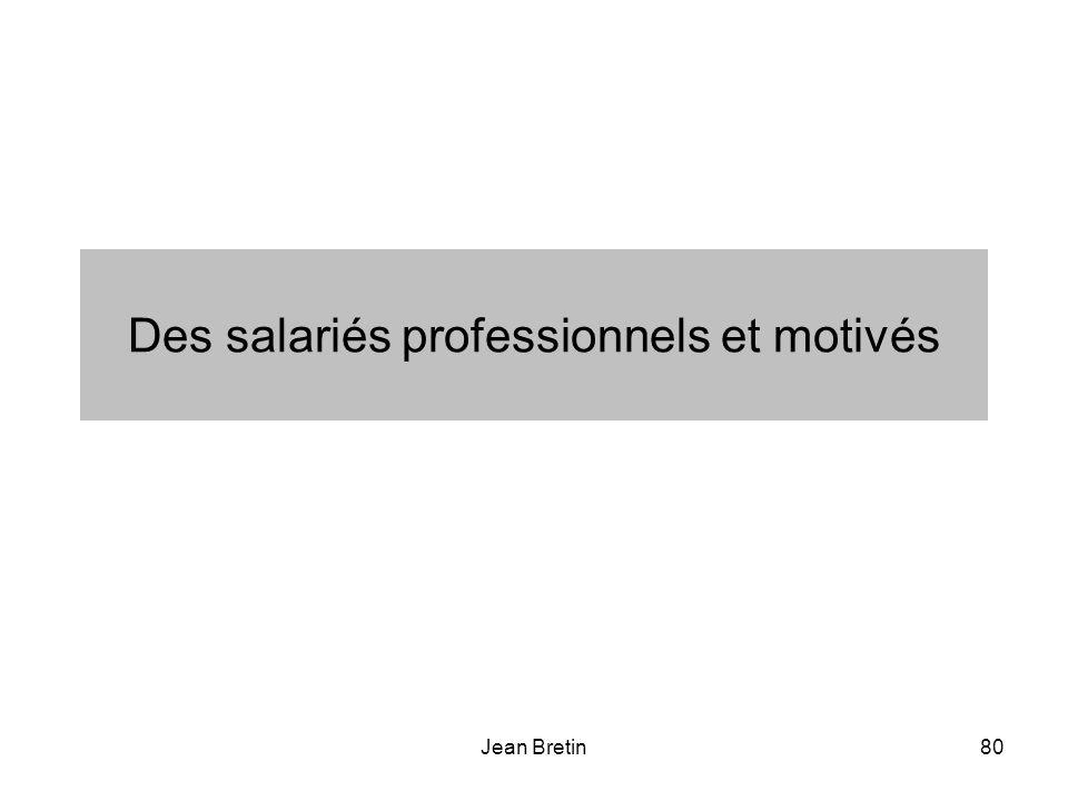 Des salariés professionnels et motivés