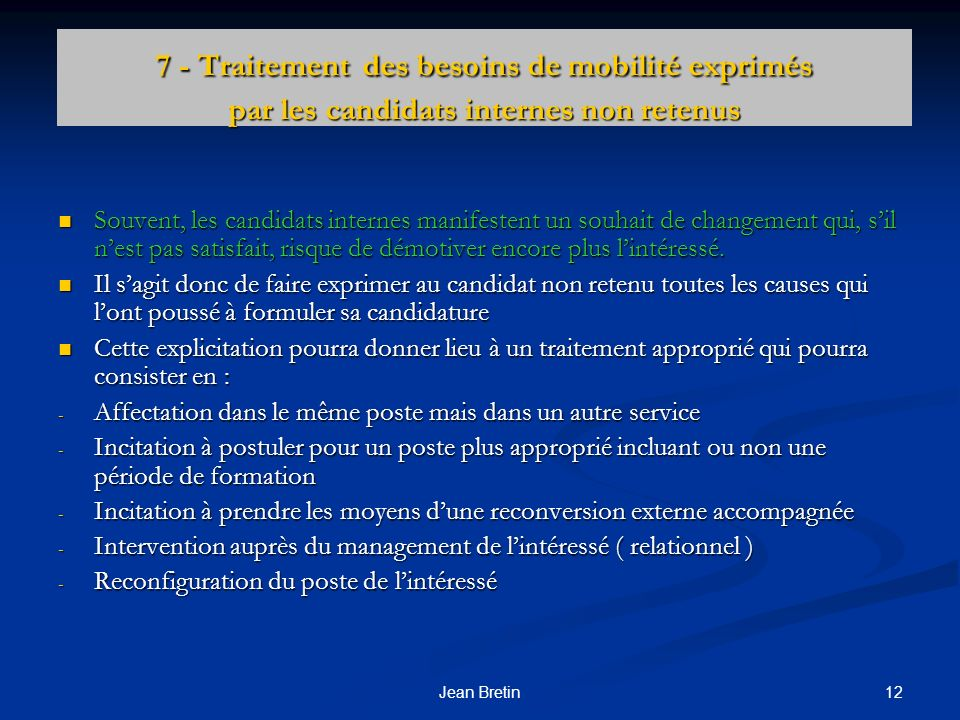 7 - Traitement des besoins de mobilité exprimés par les candidats internes non retenus