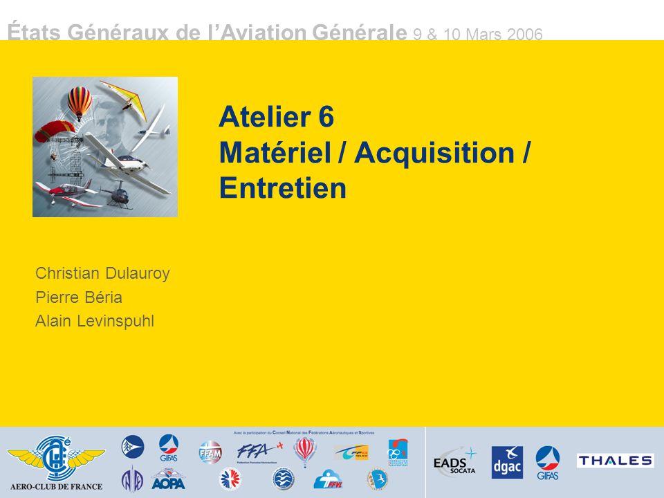 Atelier 6 Matériel / Acquisition / Entretien