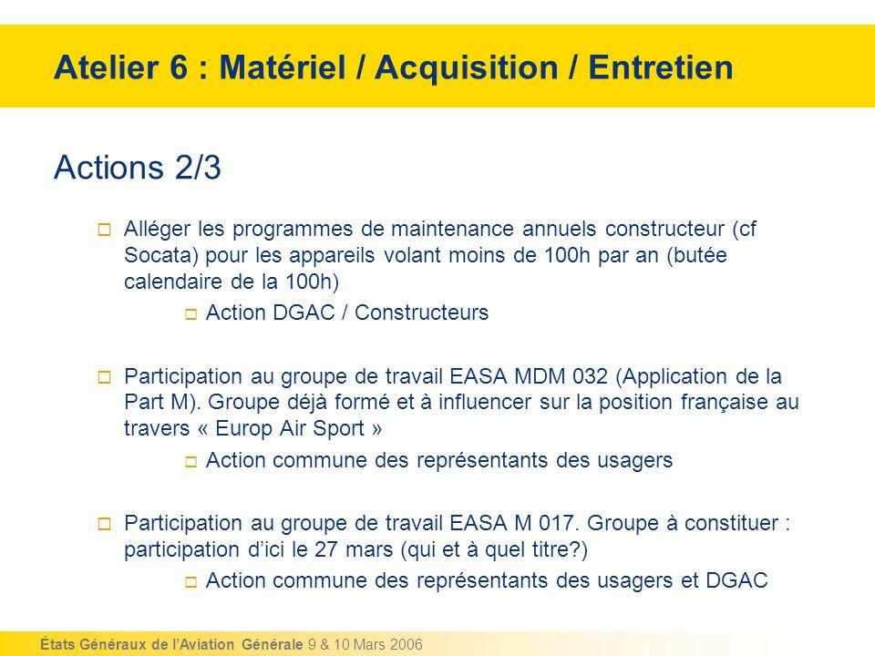 Atelier 6 : Matériel / Acquisition / Entretien