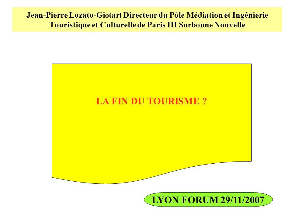LA FIN DU TOURISME LYON FORUM 29/11/2007