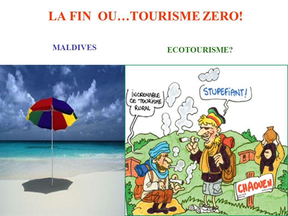LA FIN OU…TOURISME ZERO!