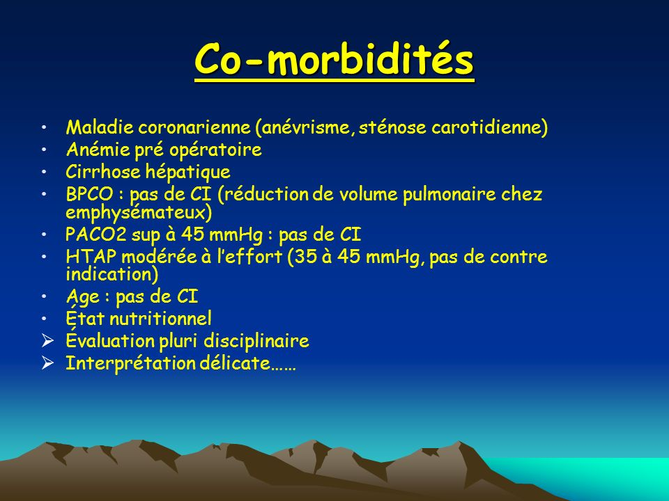 Co-morbidités Maladie coronarienne (anévrisme, sténose carotidienne)