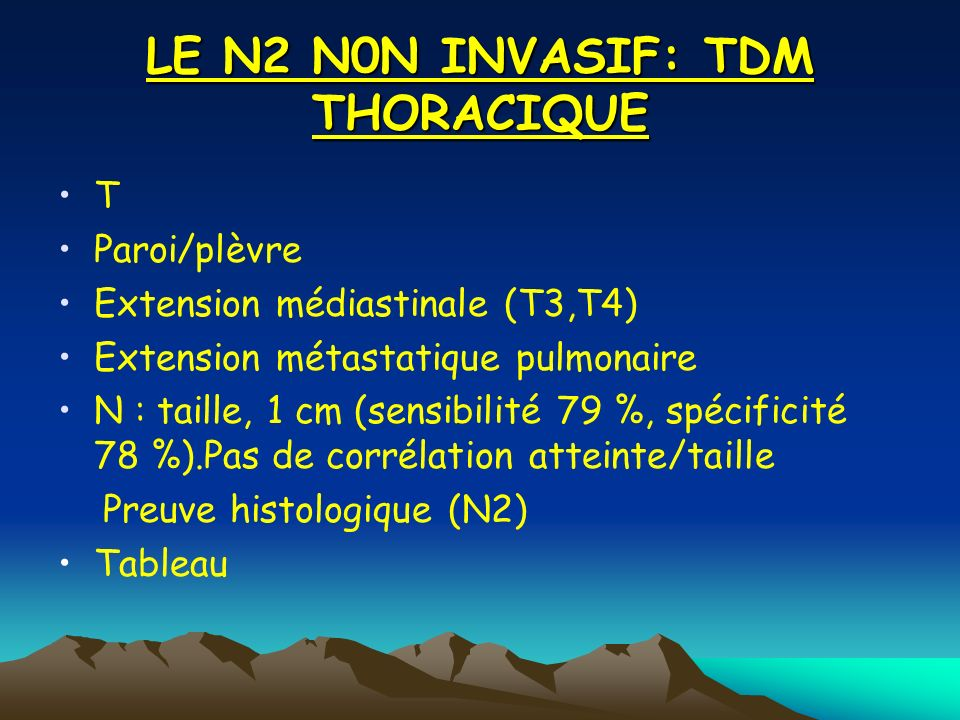 LE N2 N0N INVASIF: TDM THORACIQUE