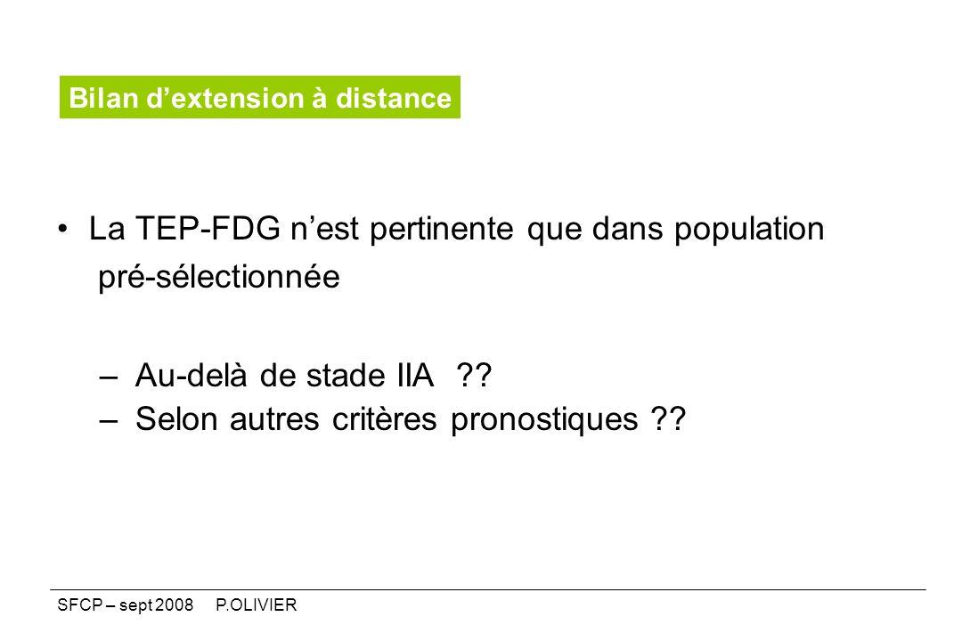 La TEP-FDG n'est pertinente que dans population pré-sélectionnée