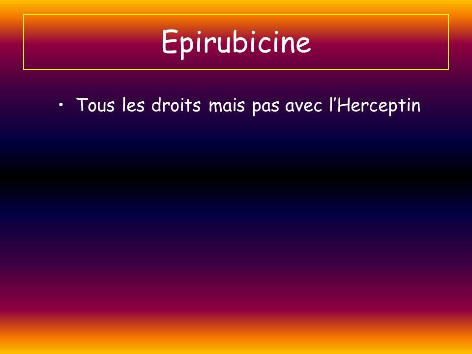 Epirubicine Tous les droits mais pas avec l'Herceptin