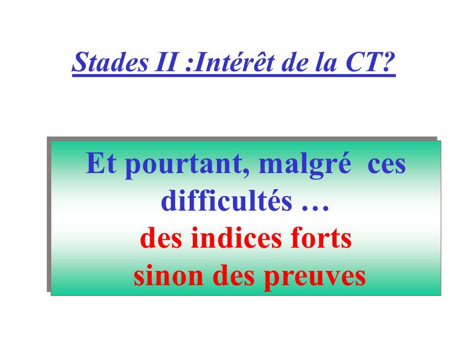Stades II :Intérêt de la CT