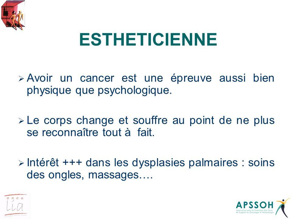 ESTHETICIENNE Avoir un cancer est une épreuve aussi bien physique que psychologique.