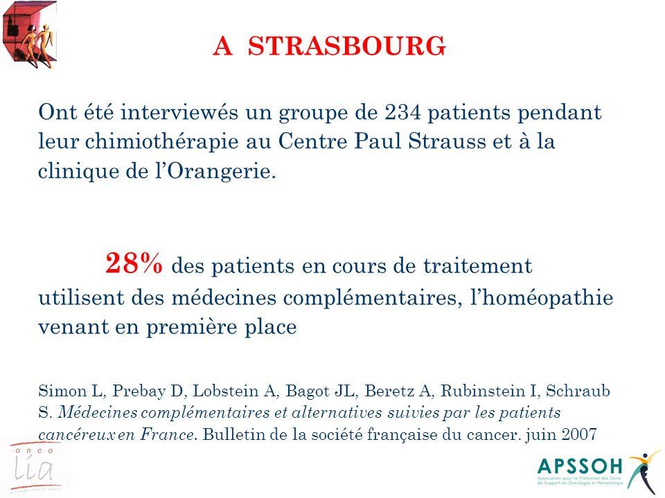 A STRASBOURG Ont été interviewés un groupe de 234 patients pendant leur chimiothérapie au Centre Paul Strauss et à la clinique de l'Orangerie.
