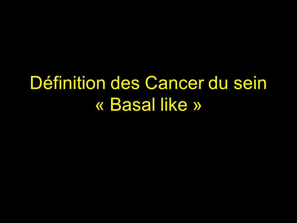 Définition des Cancer du sein « Basal like »