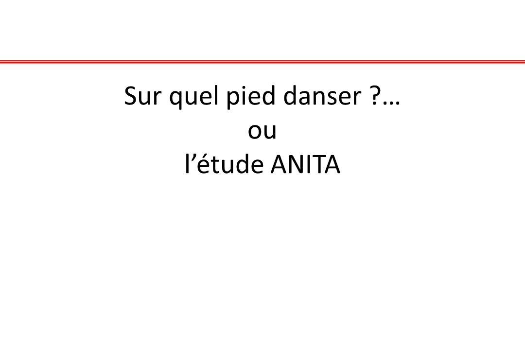 Sur quel pied danser … ou l'étude ANITA