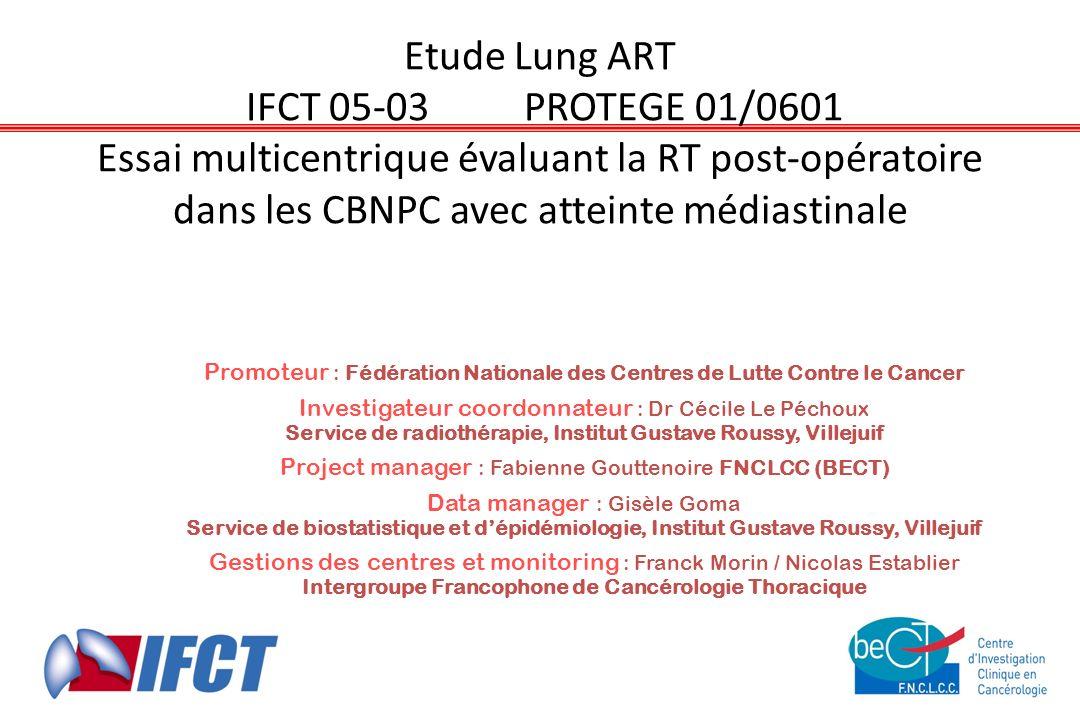 Etude Lung ART IFCT 05-03 PROTEGE 01/0601 Essai multicentrique évaluant la RT post-opératoire dans les CBNPC avec atteinte médiastinale