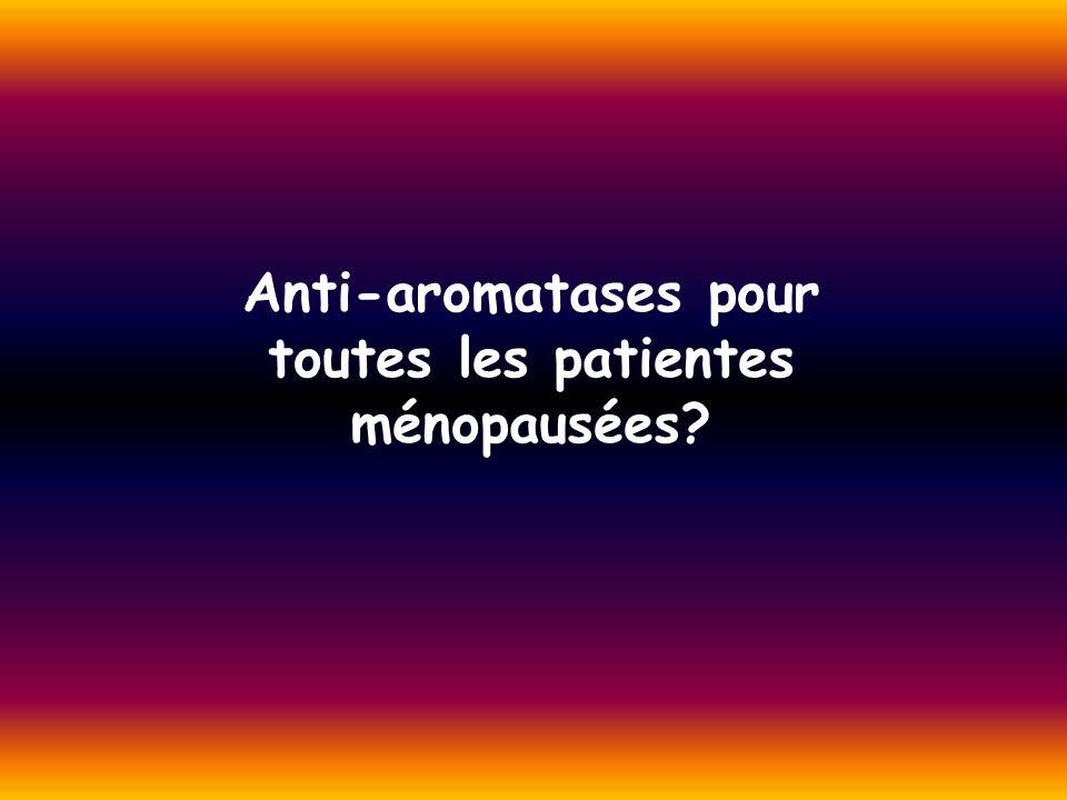 Anti-aromatases pour toutes les patientes ménopausées