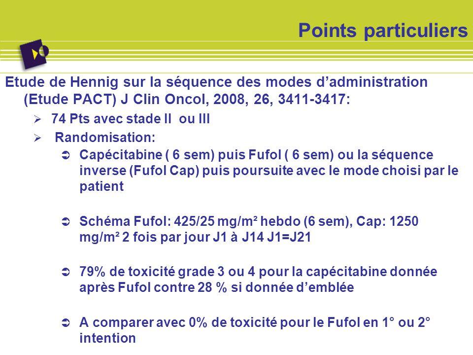 Points particuliers Etude de Hennig sur la séquence des modes d'administration (Etude PACT) J Clin Oncol, 2008, 26, 3411-3417: