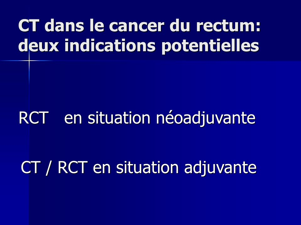 CT dans le cancer du rectum: deux indications potentielles