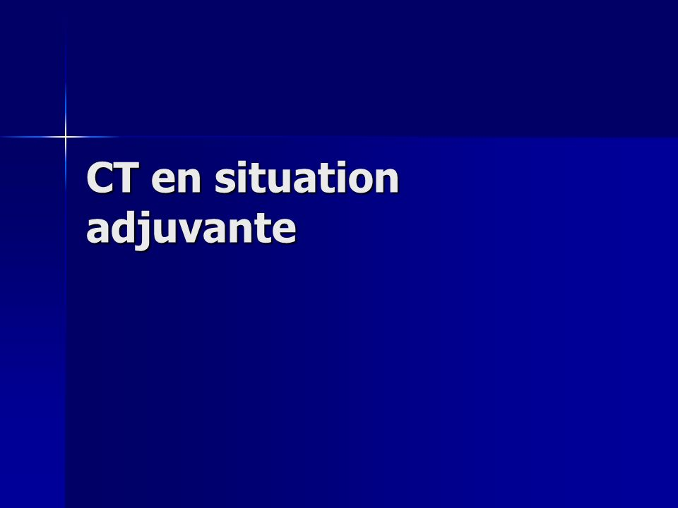 CT en situation adjuvante