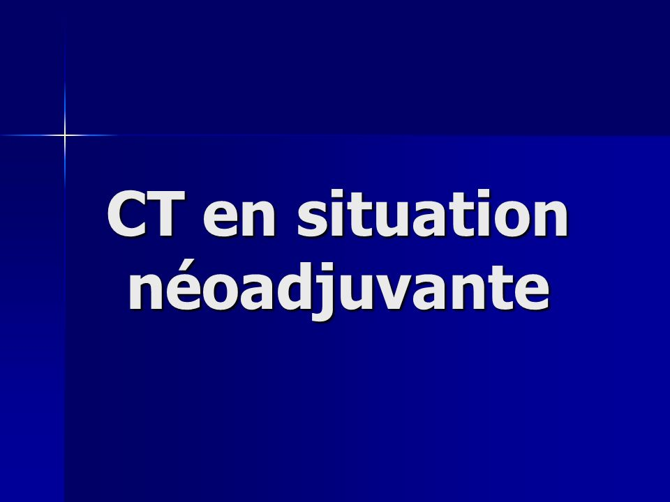 CT en situation néoadjuvante