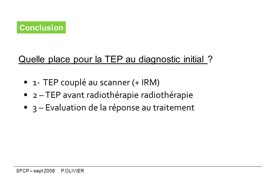 1- TEP couplé au scanner (+ IRM)