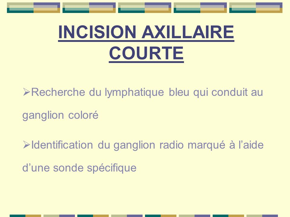 INCISION AXILLAIRE COURTE