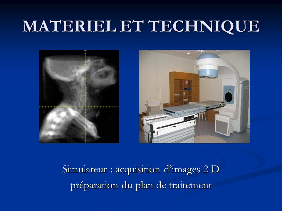 MATERIEL ET TECHNIQUE Simulateur : acquisition d'images 2 D