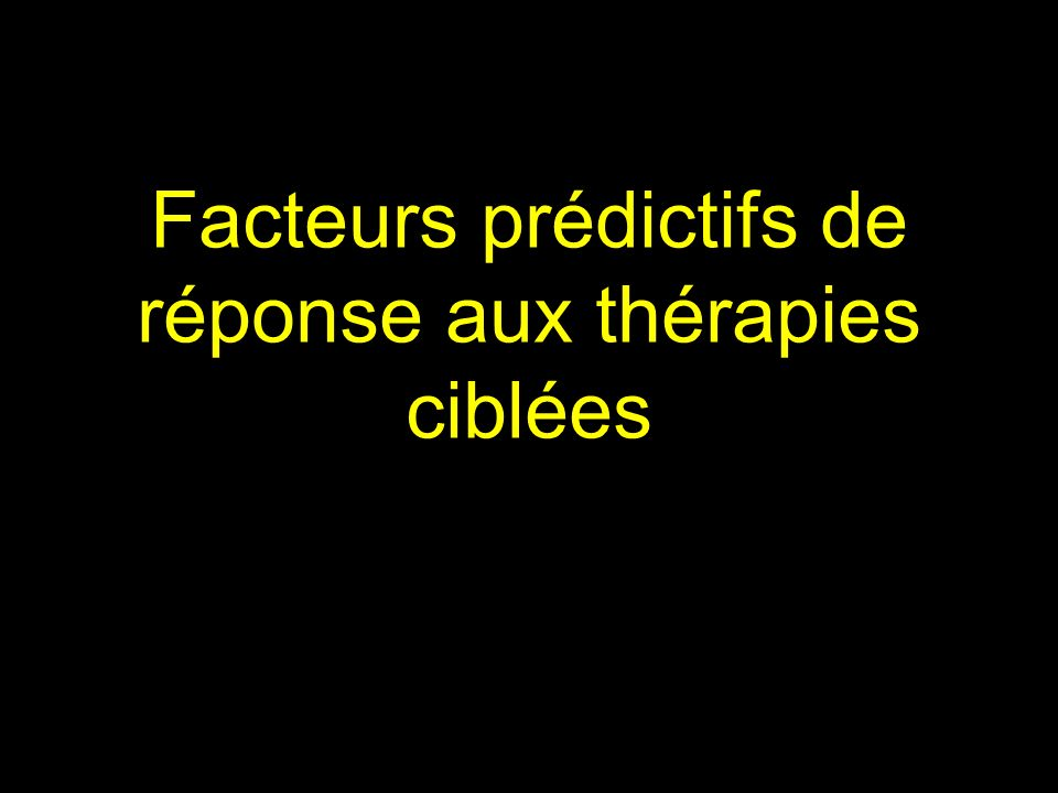 Facteurs prédictifs de réponse aux thérapies ciblées