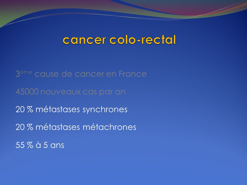 cancer colo-rectal 3ème cause de cancer en France