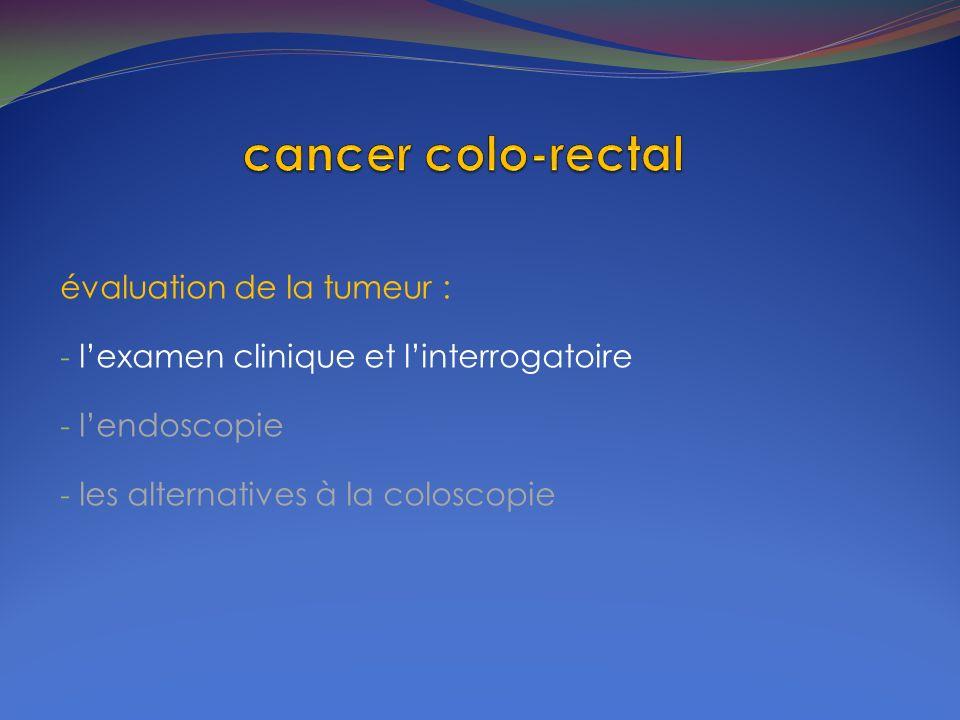 cancer colo-rectal évaluation de la tumeur :