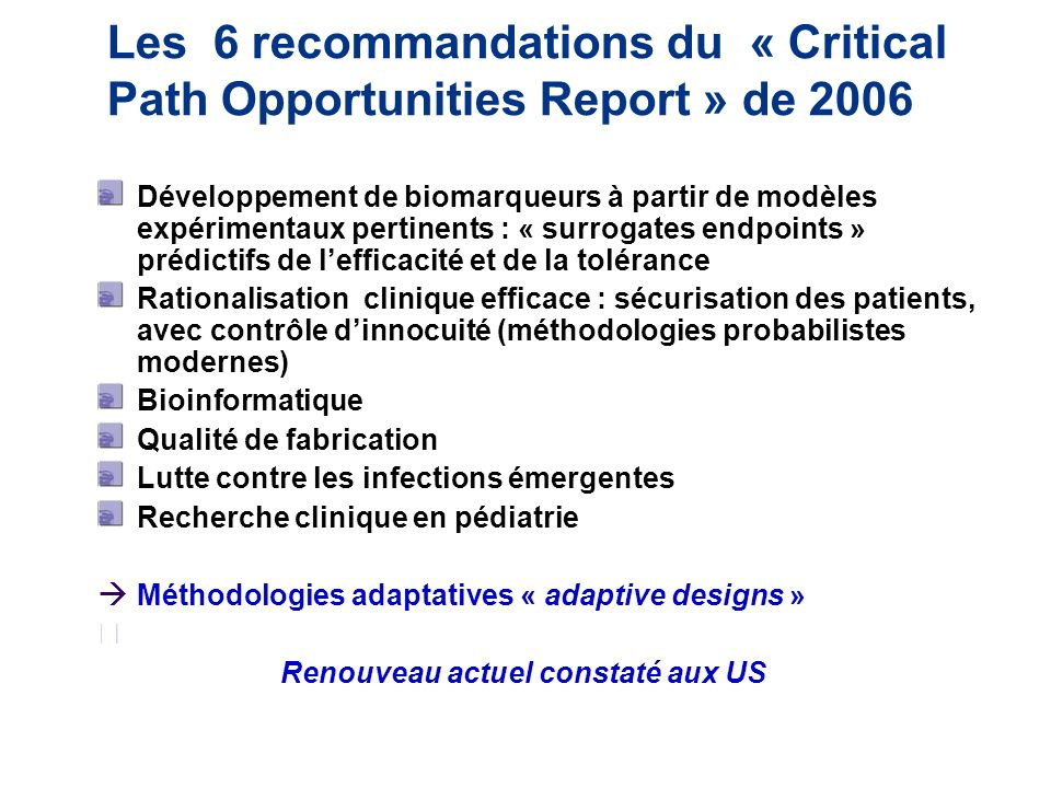 Les 6 recommandations du « Critical Path Opportunities Report » de 2006