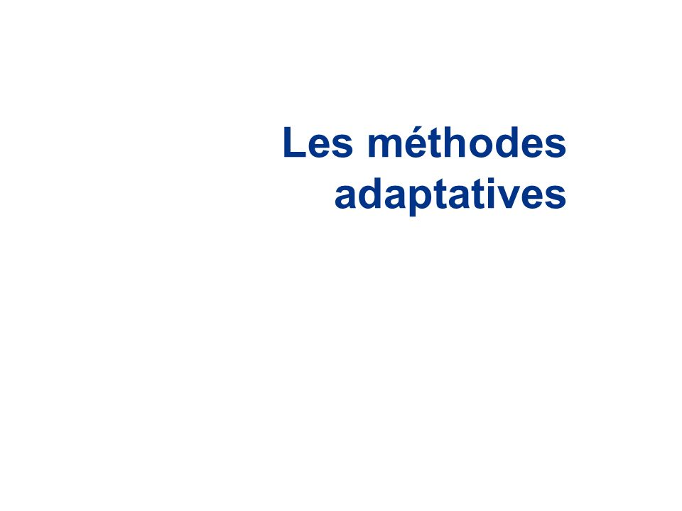 Les méthodes adaptatives