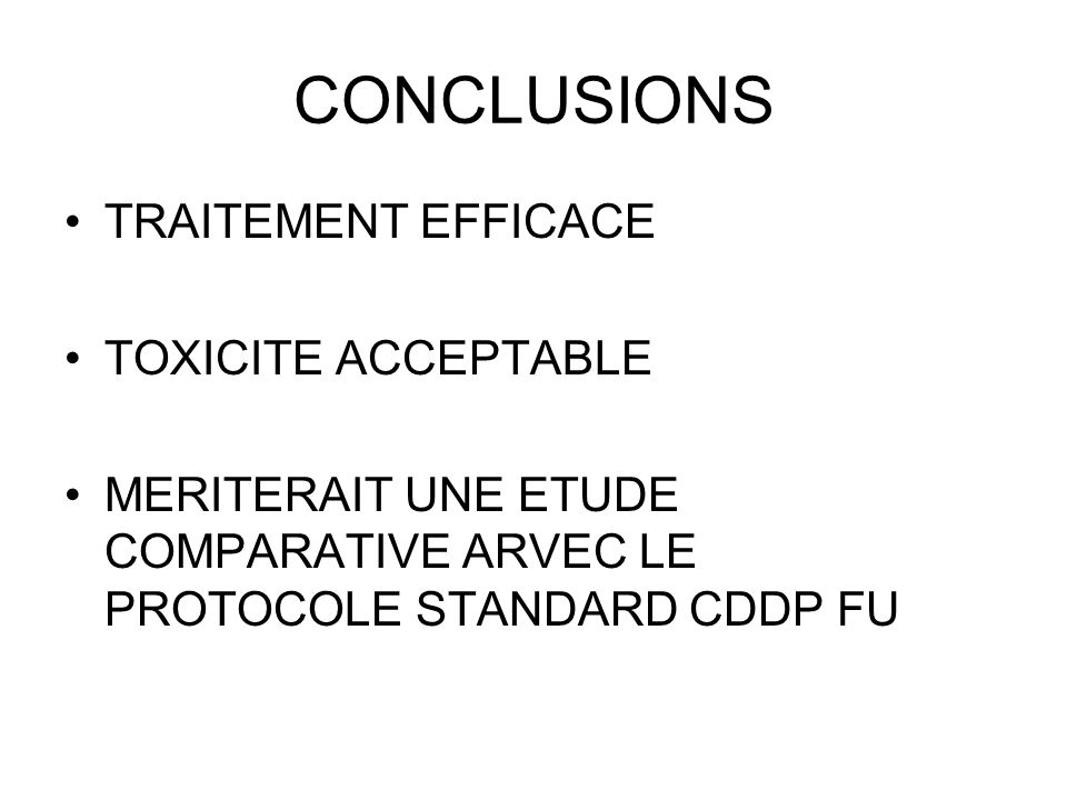 CONCLUSIONS TRAITEMENT EFFICACE TOXICITE ACCEPTABLE