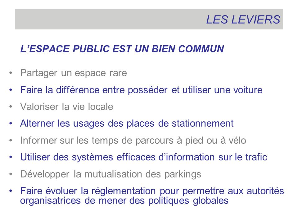 LES LEVIERS L'ESPACE PUBLIC EST UN BIEN COMMUN Partager un espace rare