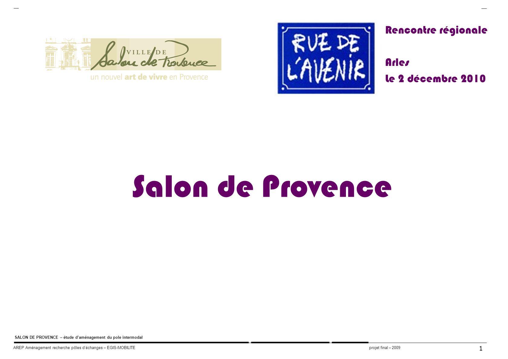 Rencontre régionale Arles Le 2 décembre 2010 Arles Salon de Provence