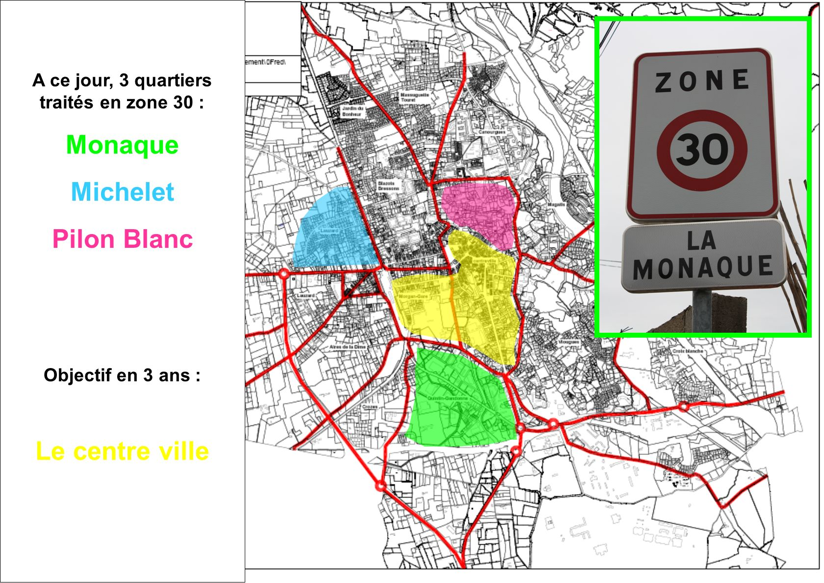 A ce jour, 3 quartiers traités en zone 30 :