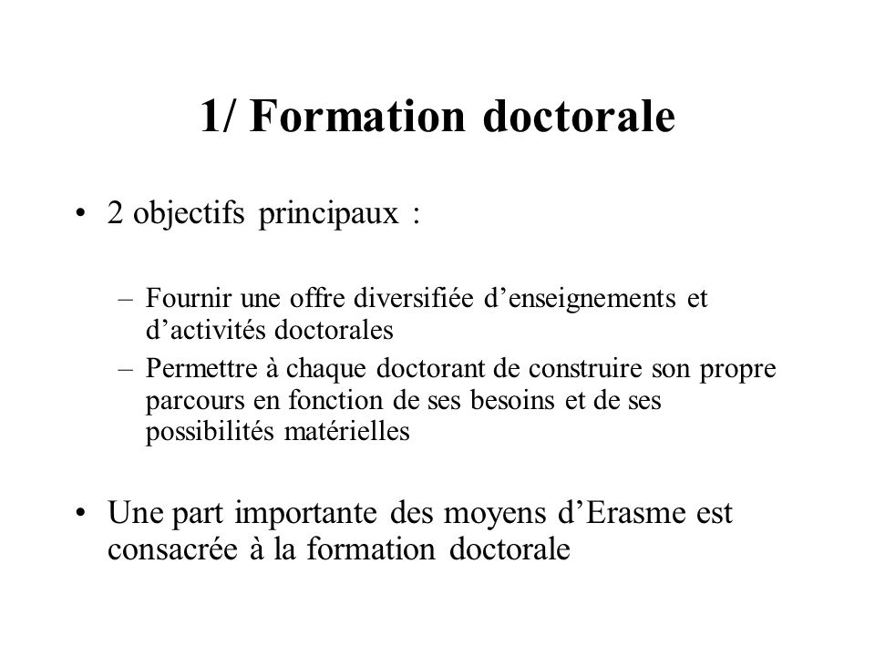 1/ Formation doctorale 2 objectifs principaux :