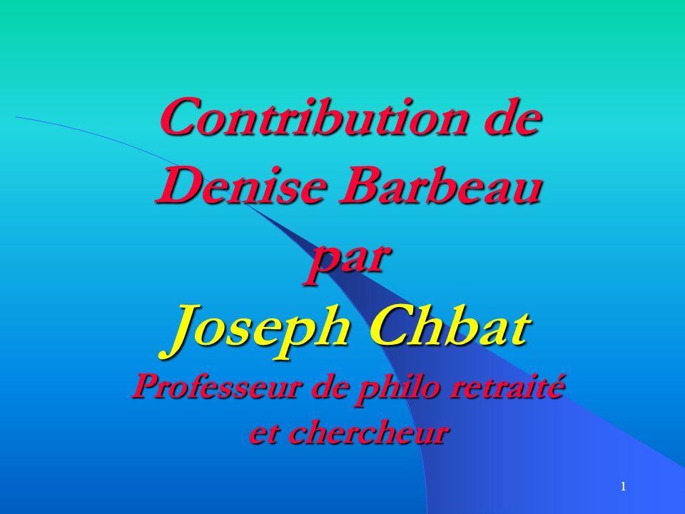 Contribution de Denise Barbeau par Joseph Chbat Professeur de philo retraité et chercheur