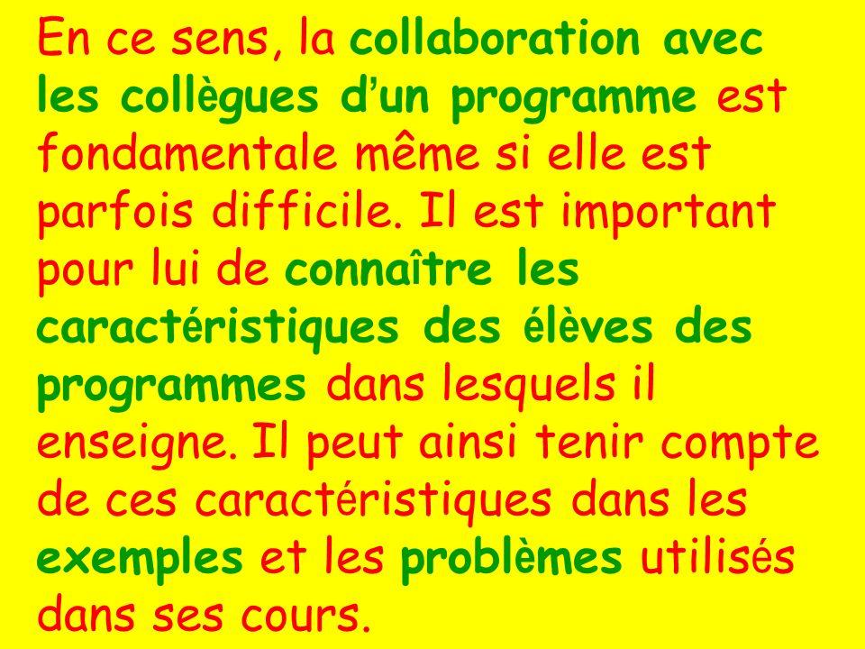 En ce sens, la collaboration avec les collègues d'un programme est fondamentale même si elle est parfois difficile.