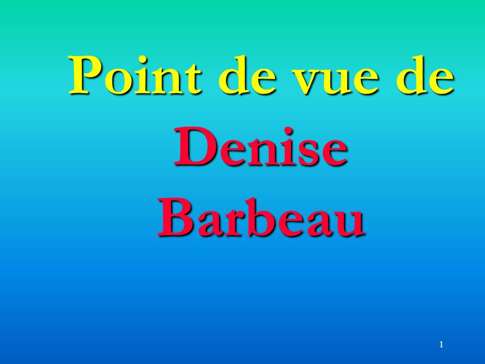 Point de vue de Denise Barbeau