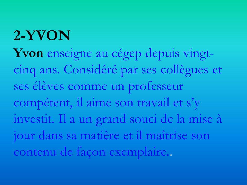 2-YVON Yvon enseigne au cégep depuis vingt-cinq ans
