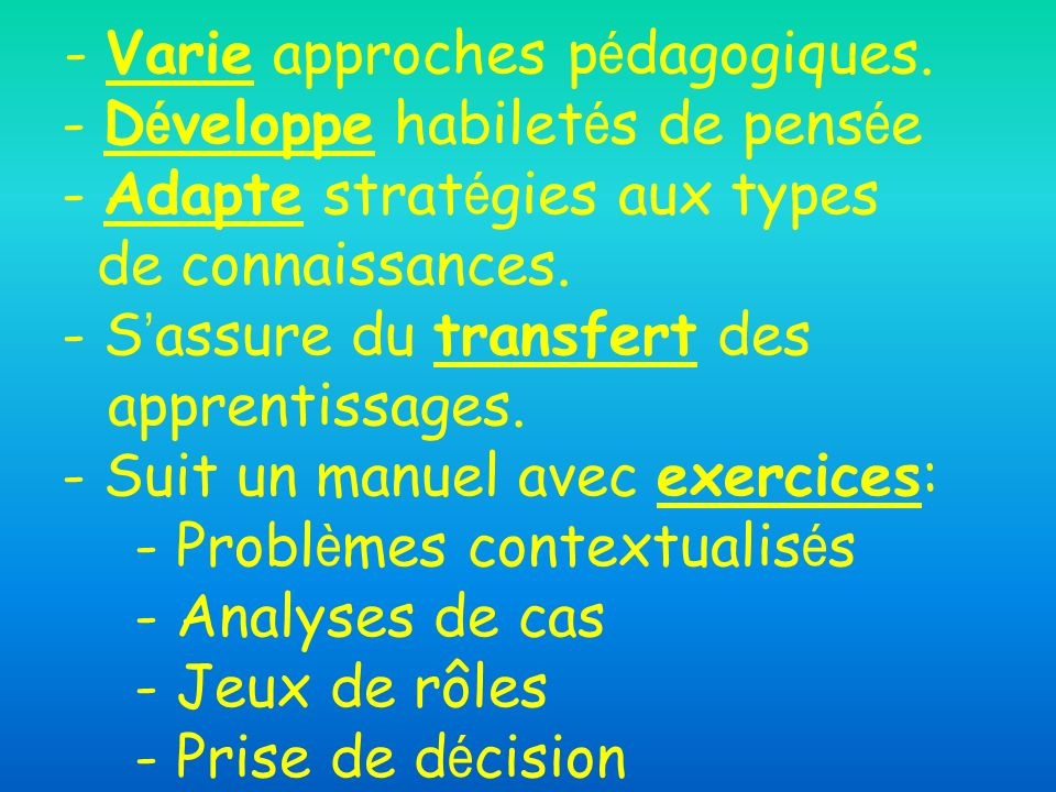 - Varie approches pédagogiques
