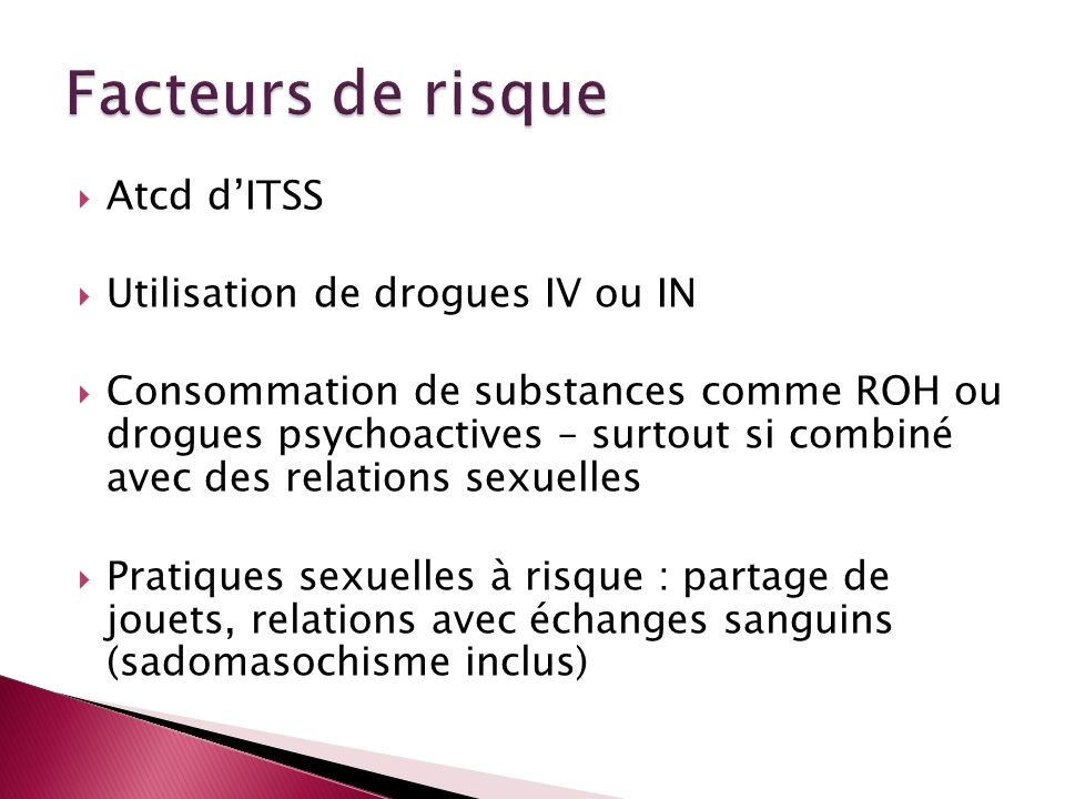Facteurs de risque Atcd d'ITSS Utilisation de drogues IV ou IN