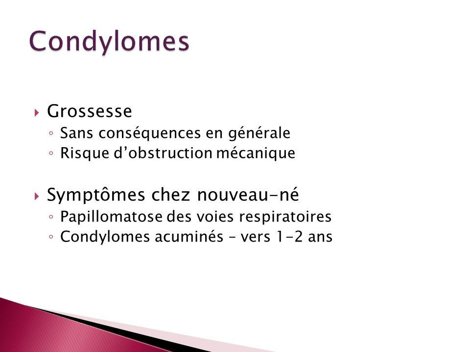 Condylomes Grossesse Symptômes chez nouveau-né