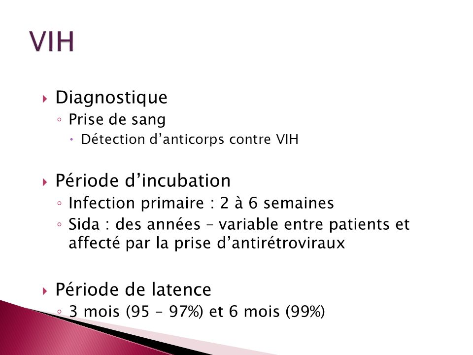 VIH Diagnostique Période d'incubation Période de latence