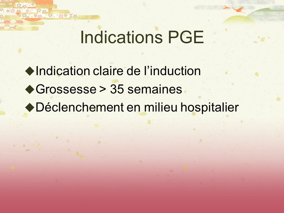 Indications PGE Indication claire de l'induction