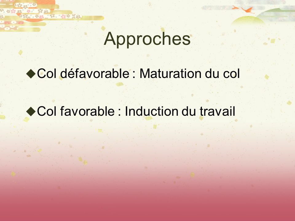 Approches Col défavorable : Maturation du col